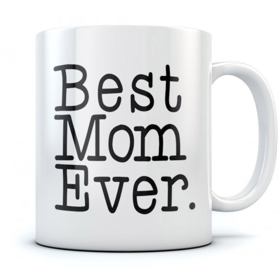 BEST. MOM. EVER. - Gift