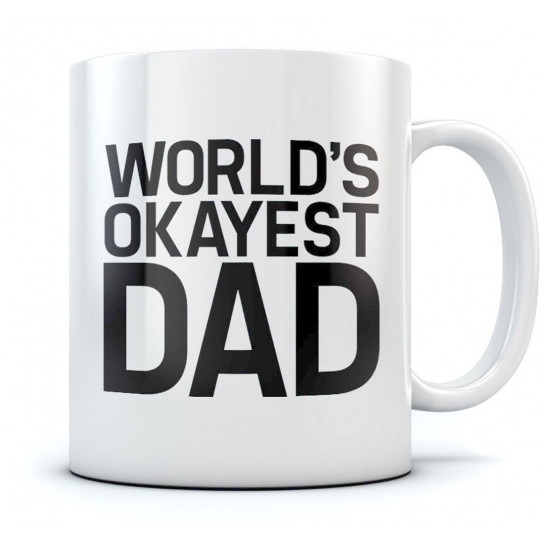 World's Okayest Dad Coffee Mug Fathers Day Gift Funny Office Gift Tea Cup