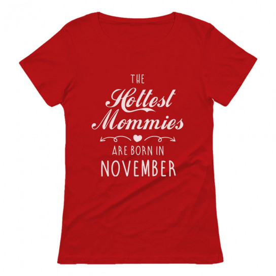 The Hottest Mommies Are Born In November