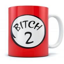 Bitch 2 Mug