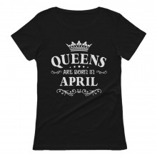 QUEENS Are Born In April Birthday Gift