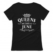 QUEENS Are Born In June Birthday Gift