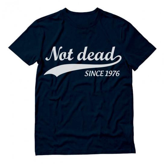 Not Dead Since 1976
