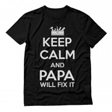 Keep Calm And PAPA Will Fix It