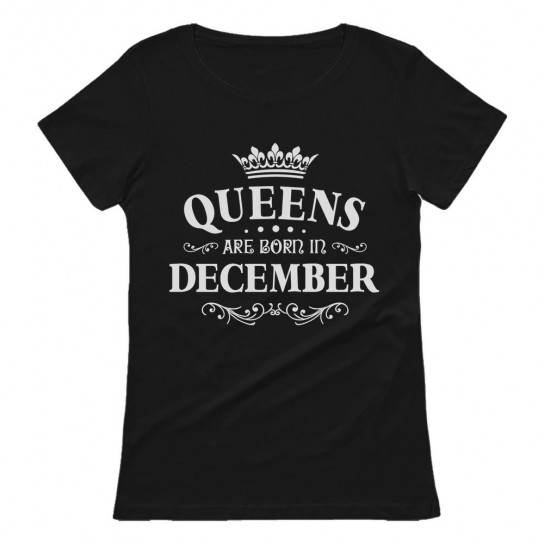 QUEENS Are Born In December Birthday Gift