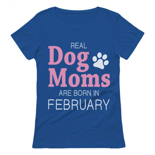 Real Dog Moms Are Born In February