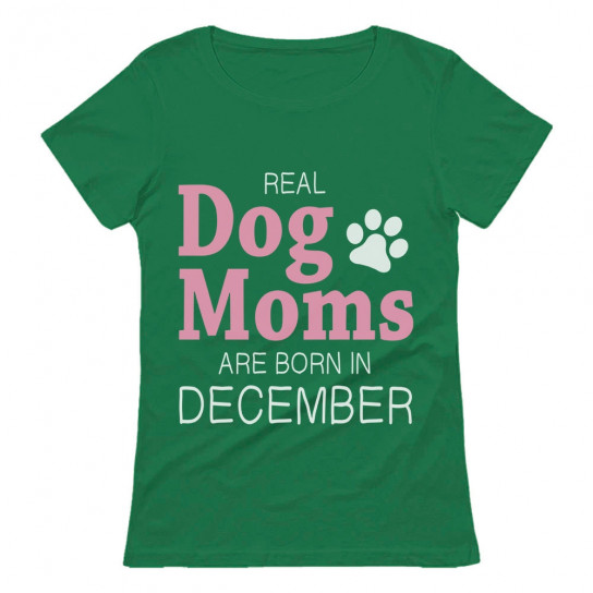 Real Dog Moms Are Born In December