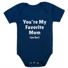 You're My Favorite Mom So Far - Babies