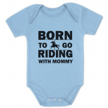 Born To Go Riding With Mommy