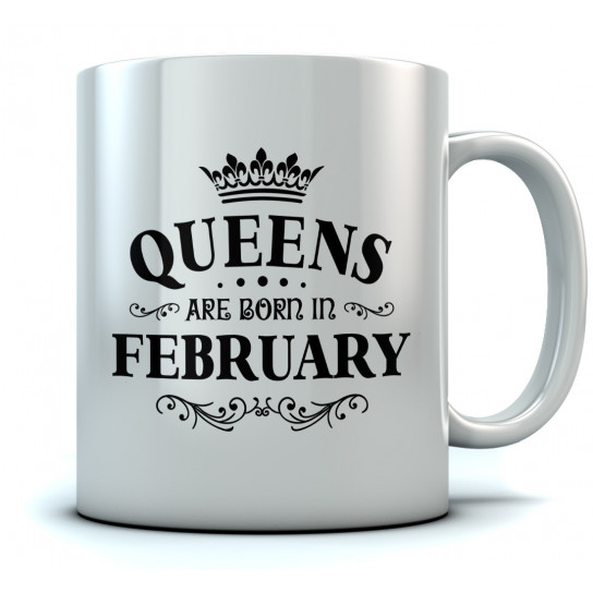 QUEENS Are Born In February Birthday Gift Ceramic