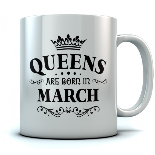 QUEENS Are Born In March Birthday Gift Ceramic