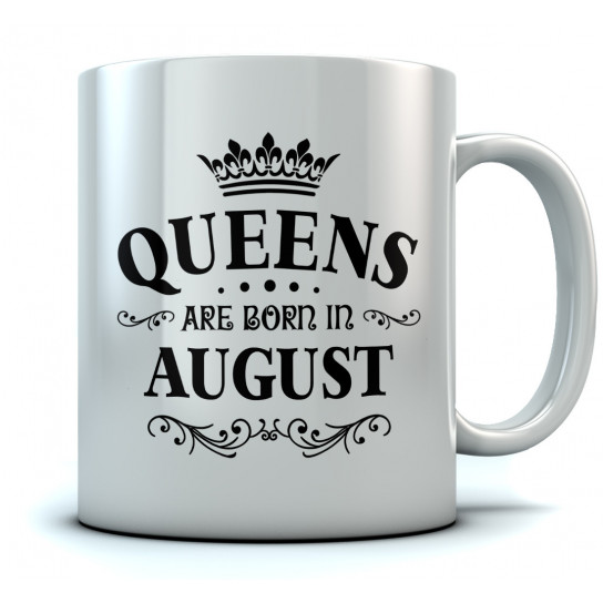 QUEENS Are Born In August Birthday Gift Ceramic