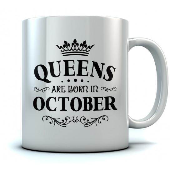QUEENS Are Born In October Birthday Gift Ceramic