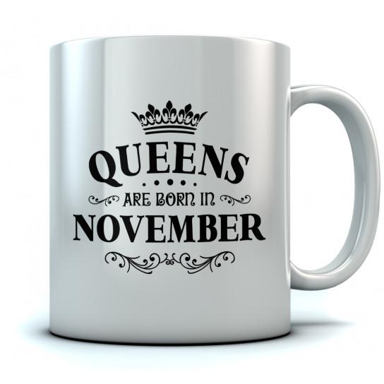 QUEENS Are Born In November Birthday Gift Ceramic