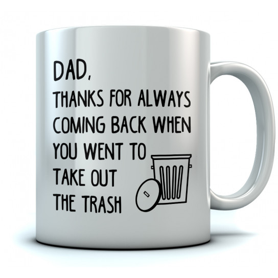 Dad Thanks for Always Coming Back Mug