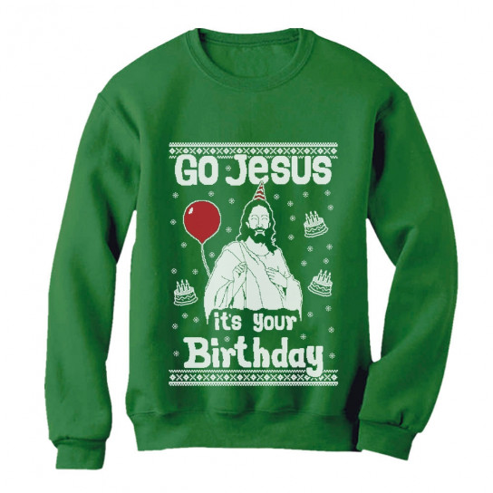 Ugly Christmas Sweater.Go Jesus It S Your Birthday Ugly Christmas Sweater Christmas Greenturtle