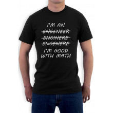 Engineer. I'm Good With Math - Funny Engineering