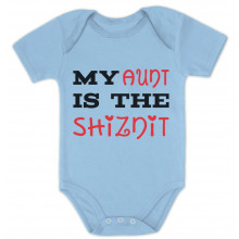 My Aunt Is The Shiznit - Funny Bodysuit Unisex Cute Babies