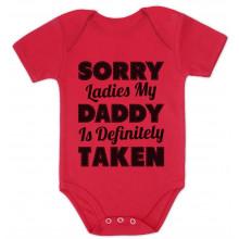 Unisex - Sorry Ladies My Daddy Is Definitely Taken Funny Babies