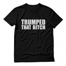 Trumped That Bitch