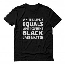 White Silence Is White Consent - Black Lives Matter