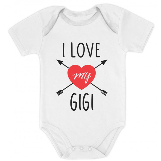 I Love My Gigi - Babies Gift From Grandma