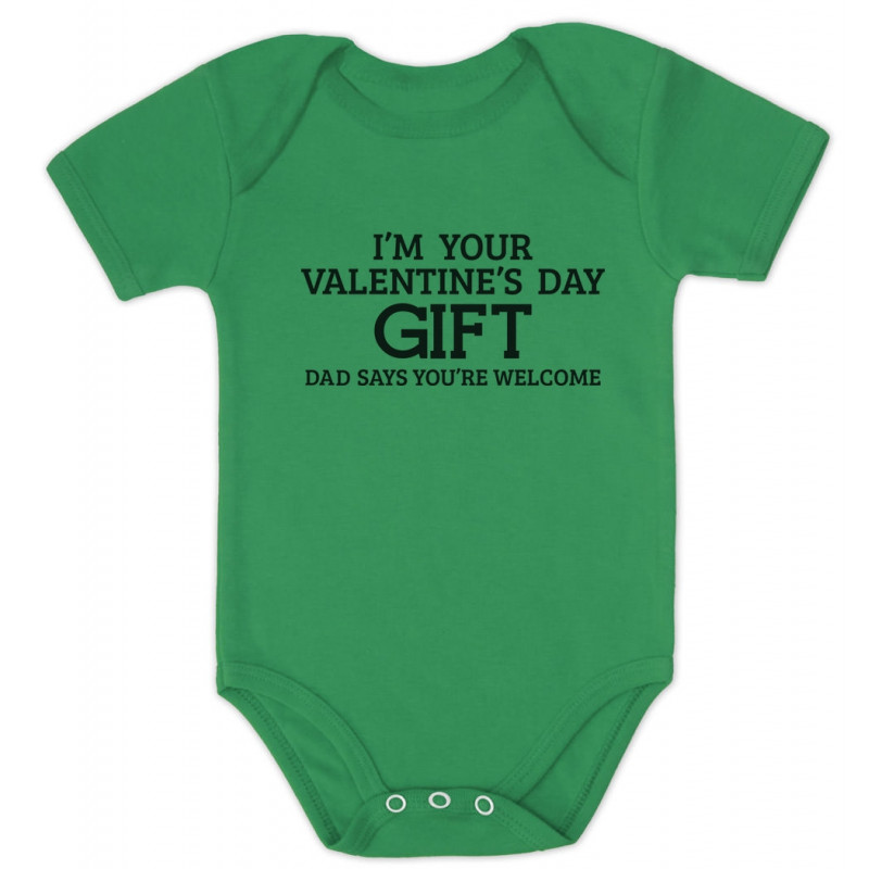 i m your valentine s day gift dad says welcome babies