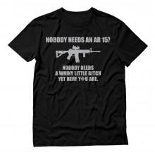 Gun Enthusiast Gift Idea Top Nobody Needs An AR15 Slogan