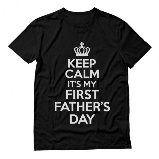 Keep Calm It's My First Father's Day