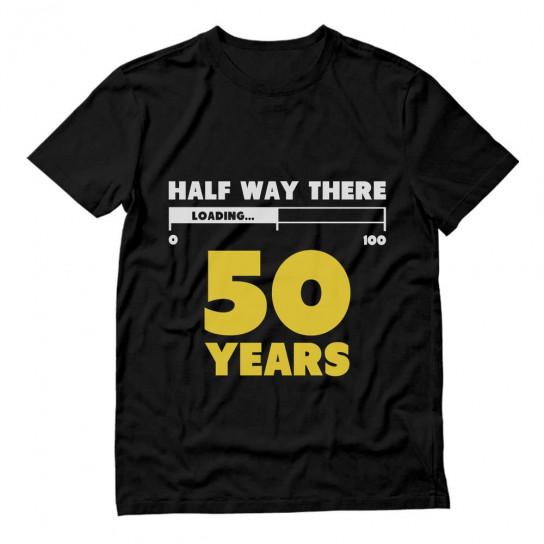 Half Way There 50 Years - 50th Birthday Gift