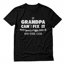 If Grandpa Can't Fix It No One Can - Gift For Grandad Funny