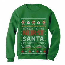 Be Nice To The Nurse Santa Is Watching Ugly Christmas