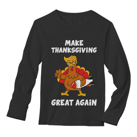 Make Thanksgiving Great Again Donald Trump Turkey