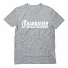 Funny Graduation - I Graduated Can I Go Back To Bed?