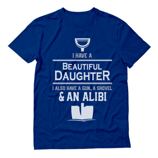 I Have A Beautiful Daughter I Also Have A Gun, Shovel Alibi