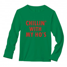 Chillin' With My Ho's Santa Funny Christmas