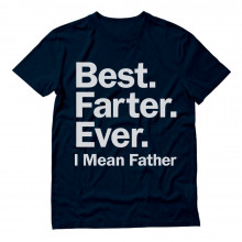 Best Farter Ever. I Mean Father