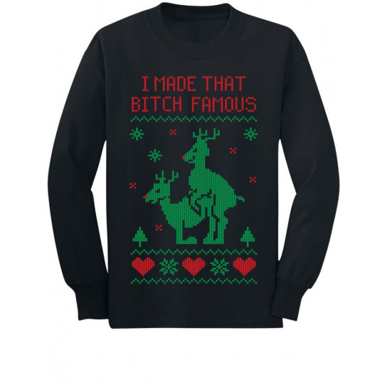 I Made That Bitch Famous Ugly Christmas