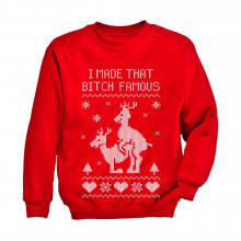 I Made That Bitch Famous Funny Ugly Christmas