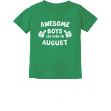 Awesome Boys Are Born In August Birthday