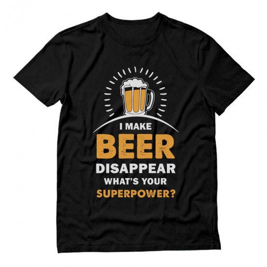 I Make Beer Disappear What's Your Superpower