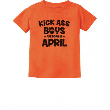 Kick Ass Boys Are Born In April Birthday