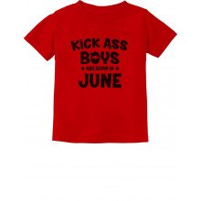 Kick Ass Boys Are Born In June Birthday