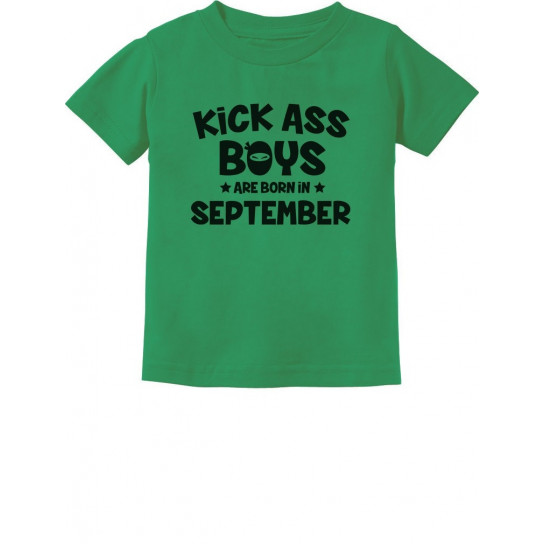 Kick Ass Boys Are Born In September Birthday
