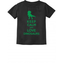 Keep Calm and Love Dinosaurs T-Rex