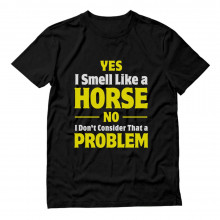 Smell Like a Horse No Problem