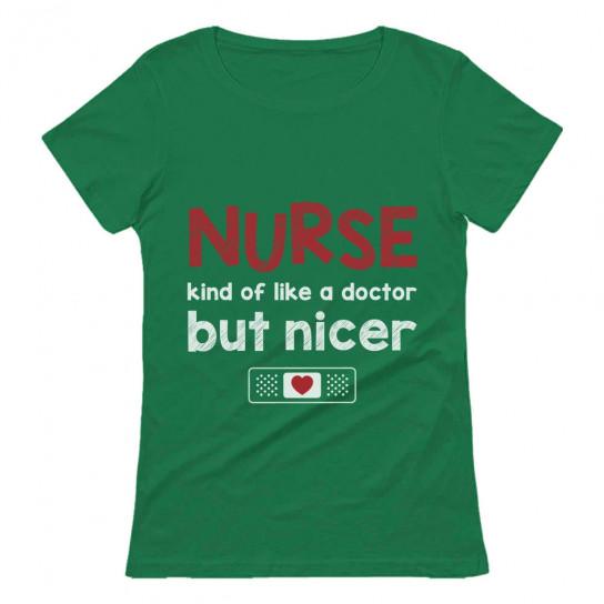 Nurse Like a Doctor But Nicer