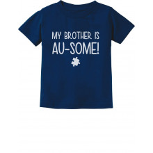 My Brother Is Au-some Autism Awareness