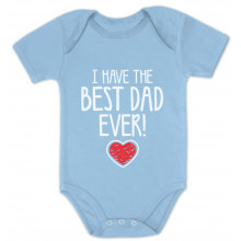 Father's Day I Have The BEST DAD EVER! Gift Onesie