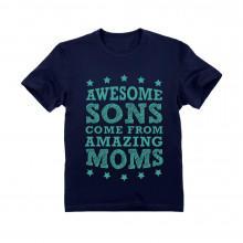 Awesome Sons Come From Amazing Moms - Children